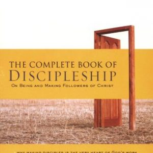 The Complete Book of Discipleship: On Being and Making Followers of Christ (The Navigators Reference Library)