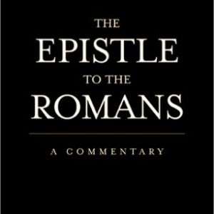 The Epistle to the Romans: A Commentary